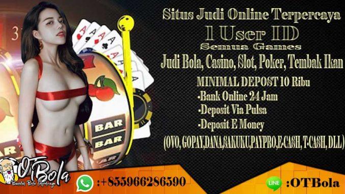 Situs Judi Bola, Casino, Slot, Poker 1 ID Min Deposit 10 Ribu